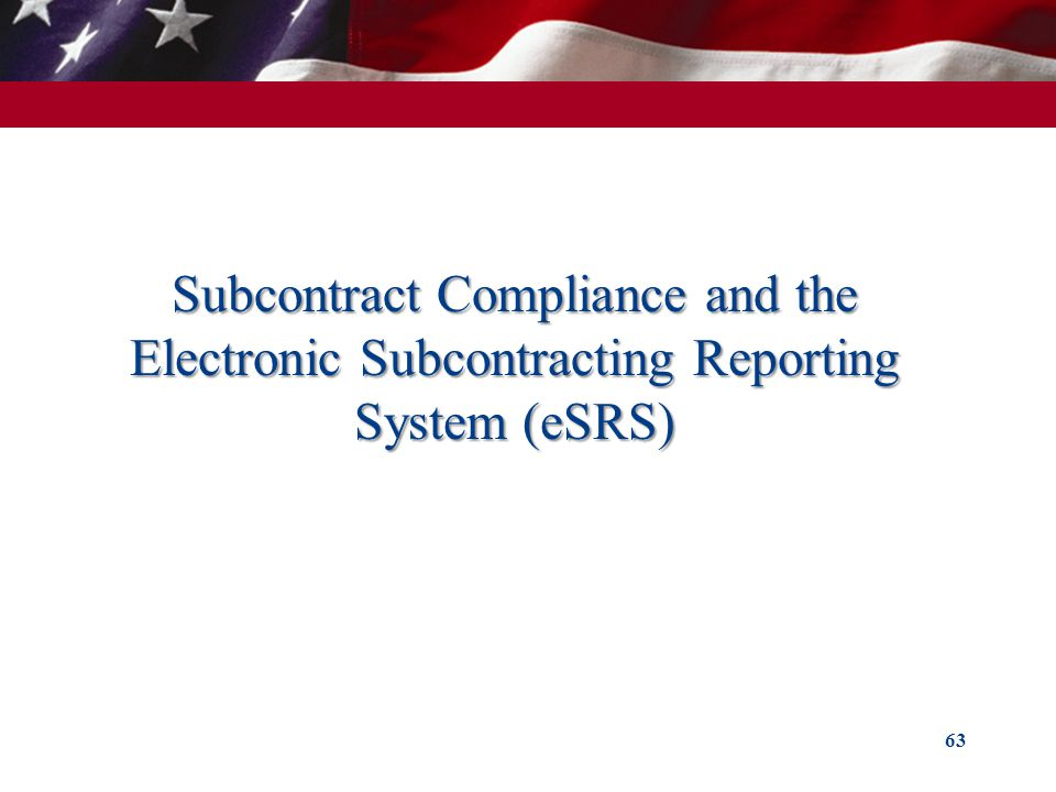 Subcontract Compliance and the Electronic Subcontracting Reporting System (eSRS)