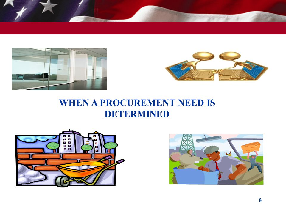 WHEN A PROCUREMENT NEED IS DETERMINED