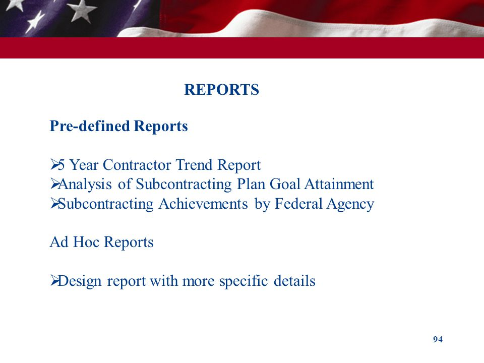 REPORTS Pre-defined Reports. 5 Year Contractor Trend Report. Analysis of Subcontracting Plan Goal Attainment.