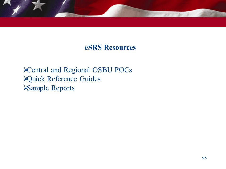 eSRS Resources Central and Regional OSBU POCs Quick Reference Guides Sample Reports