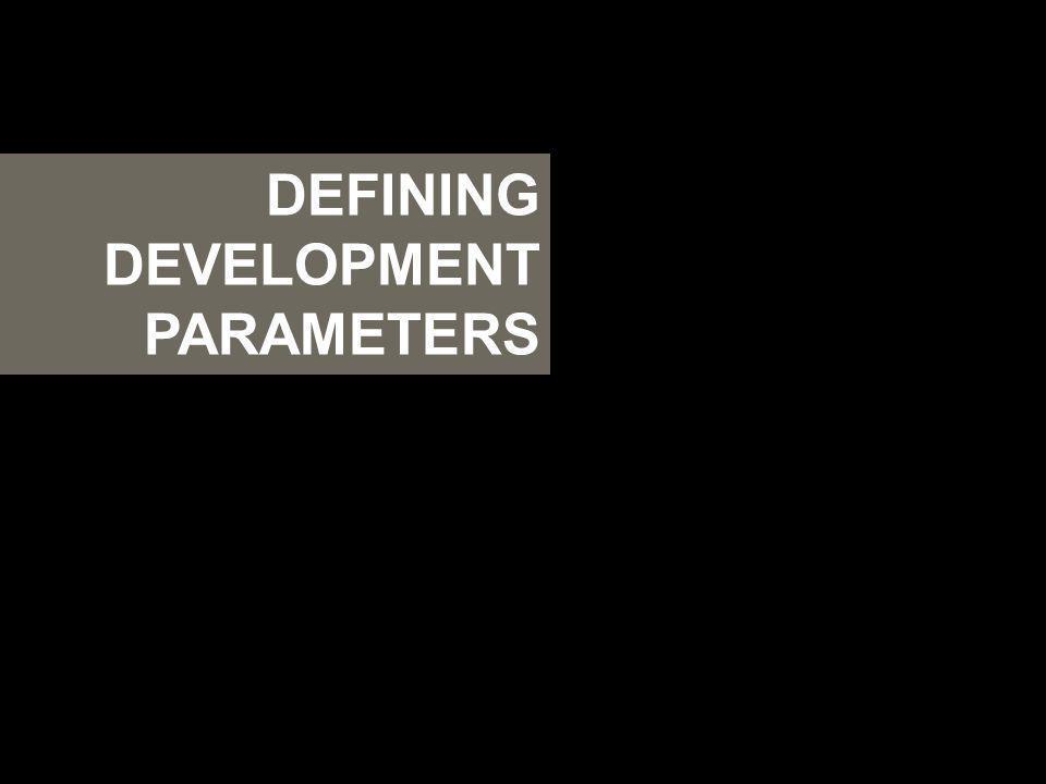 DEFINING DEVELOPMENT PARAMETERS