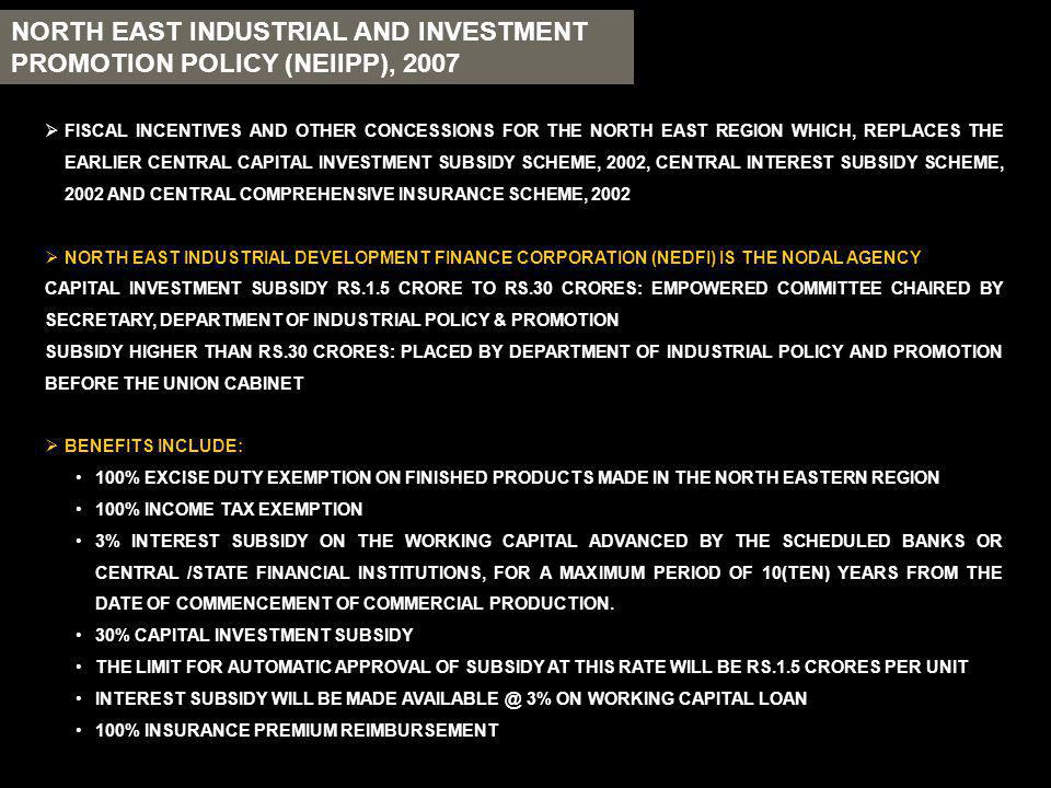 NORTH EAST INDUSTRIAL AND INVESTMENT PROMOTION POLICY (NEIIPP), 2007