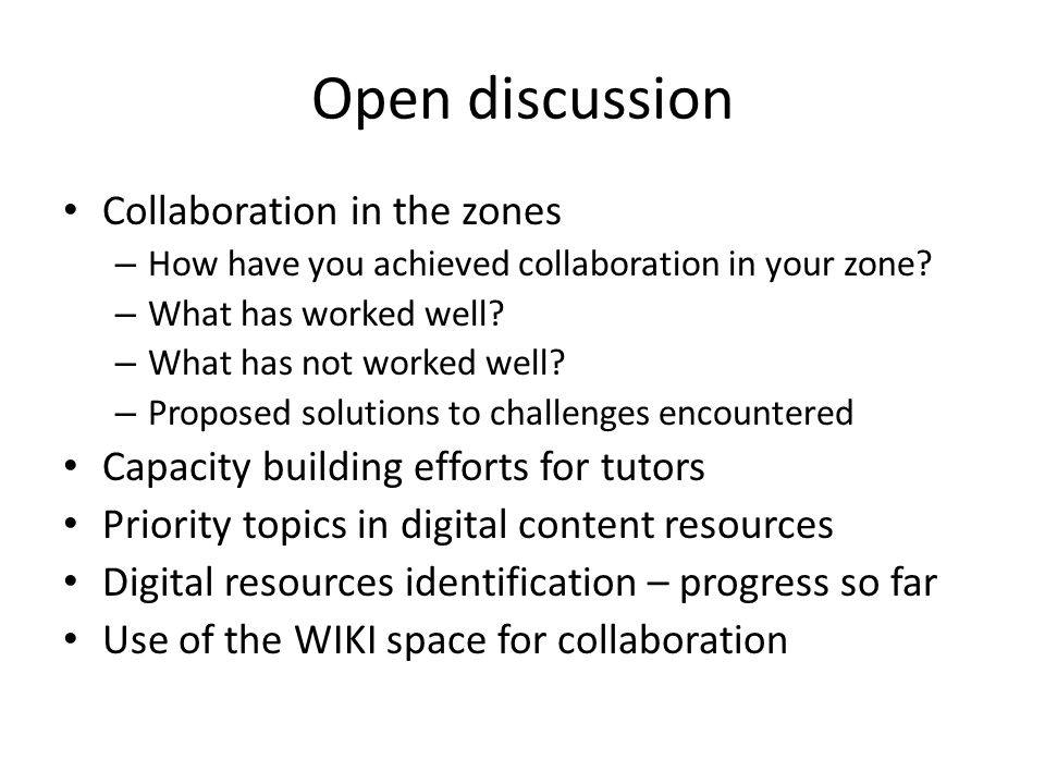 Open discussion Collaboration in the zones