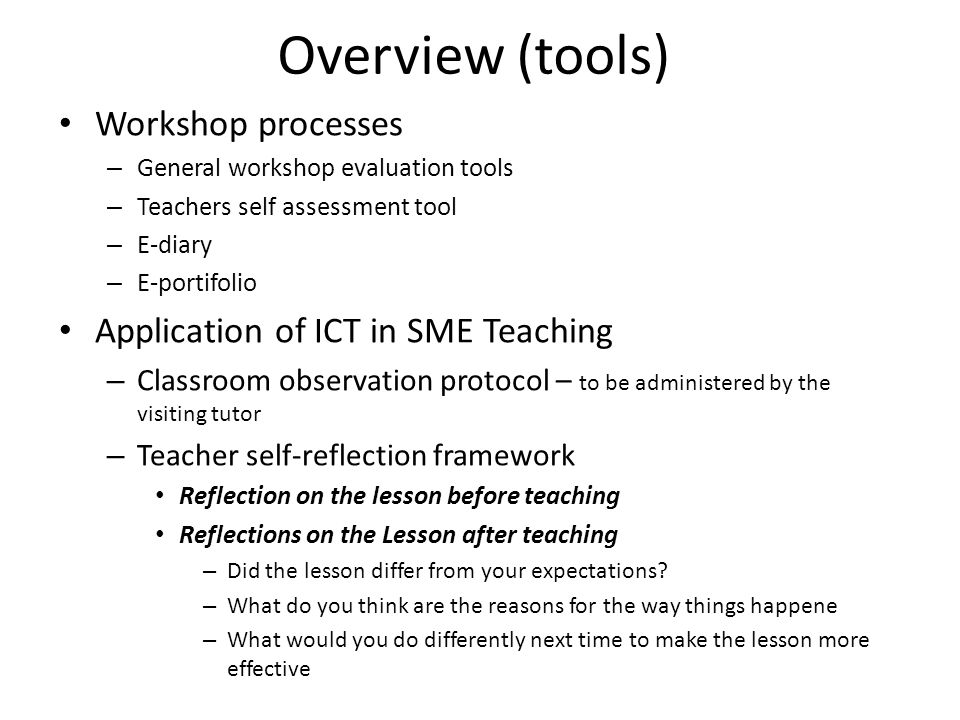 Overview (tools) Workshop processes Application of ICT in SME Teaching