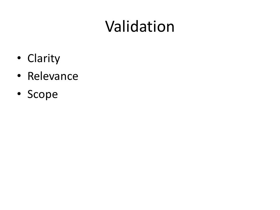 Validation Clarity Relevance Scope