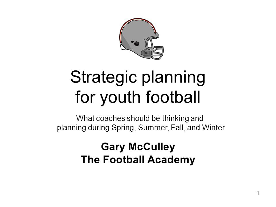 Strategic planning for youth football