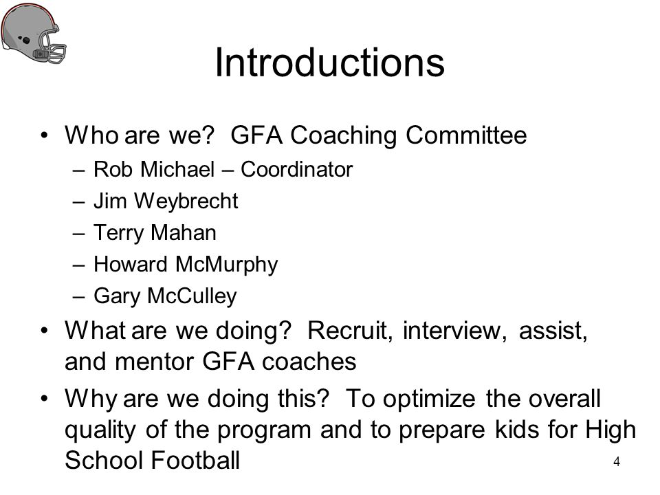 Introductions Who are we GFA Coaching Committee
