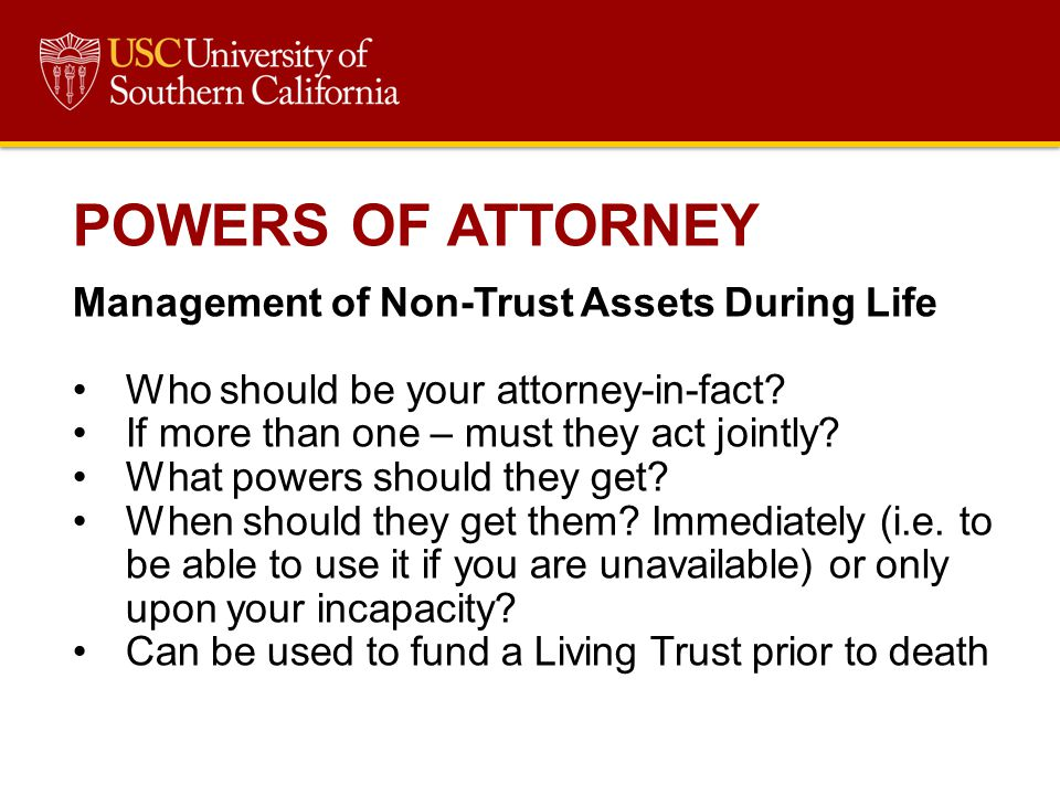 POWERS OF ATTORNEY Management of Non-Trust Assets During Life