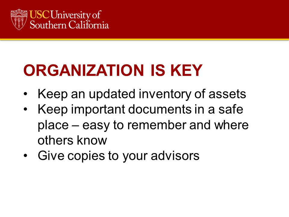 ORGANIZATION IS KEY Keep an updated inventory of assets