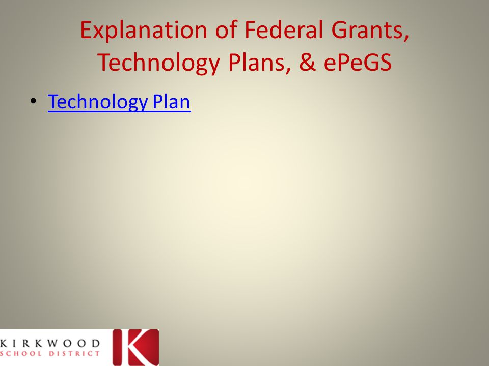Explanation of Federal Grants, Technology Plans, & ePeGS