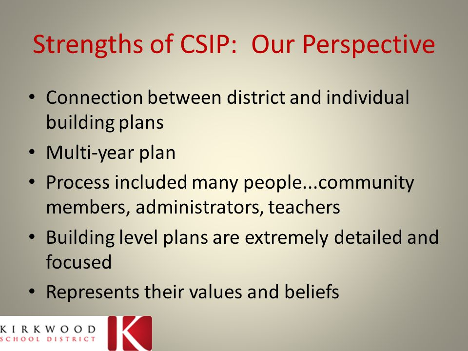 Strengths of CSIP: Our Perspective
