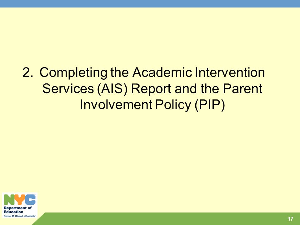 Completing the Academic Intervention Services (AIS) Report and the Parent Involvement Policy (PIP)
