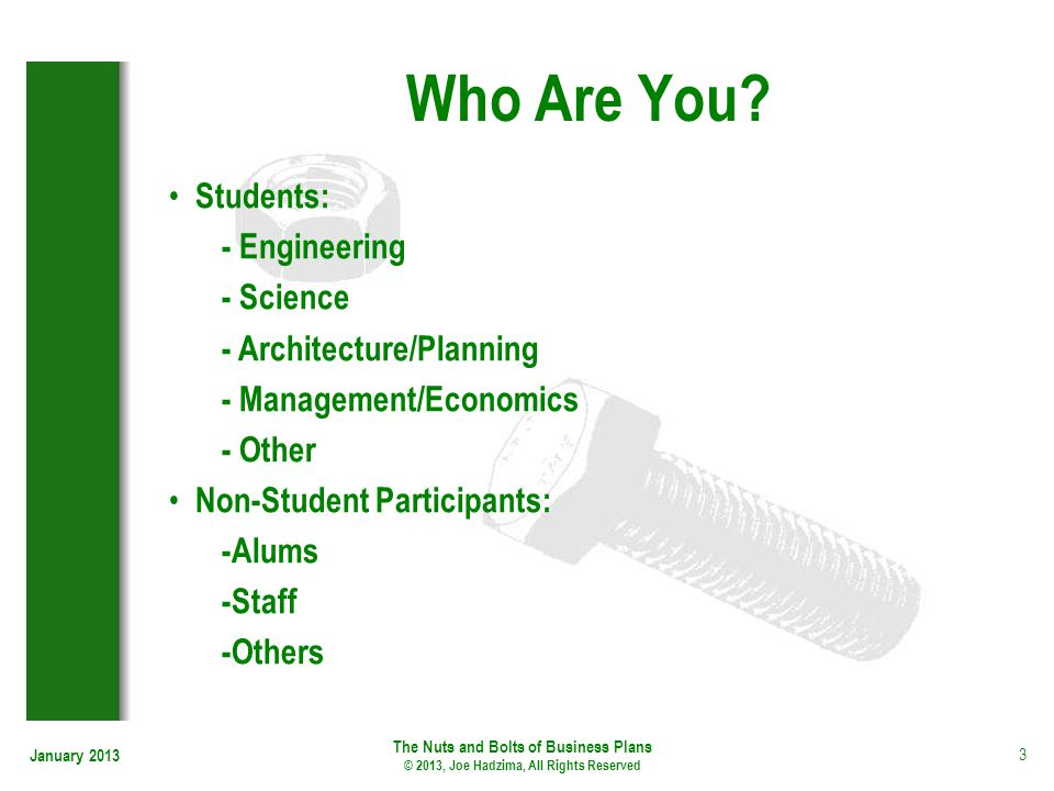 Who Are You Students: - Engineering - Science - Architecture/Planning