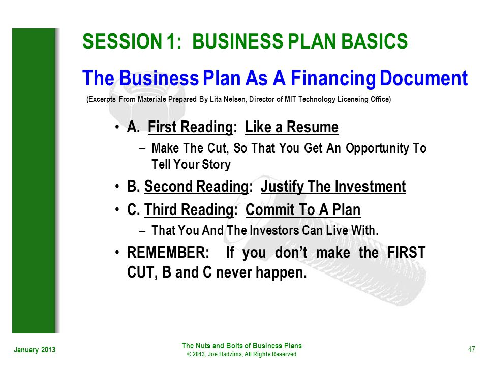 SESSION 1: BUSINESS PLAN BASICS The Business Plan As A Financing Document (Excerpts From Materials Prepared By Lita Nelsen, Director of MIT Technology Licensing Office)