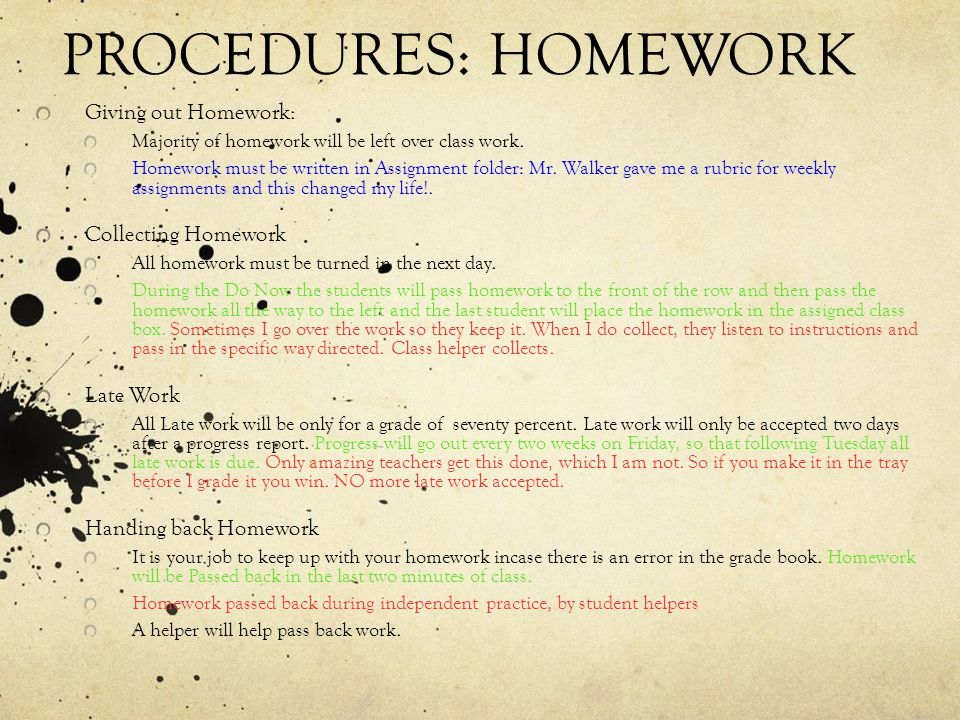 PROCEDURES: HOMEWORK Giving out Homework: Collecting Homework