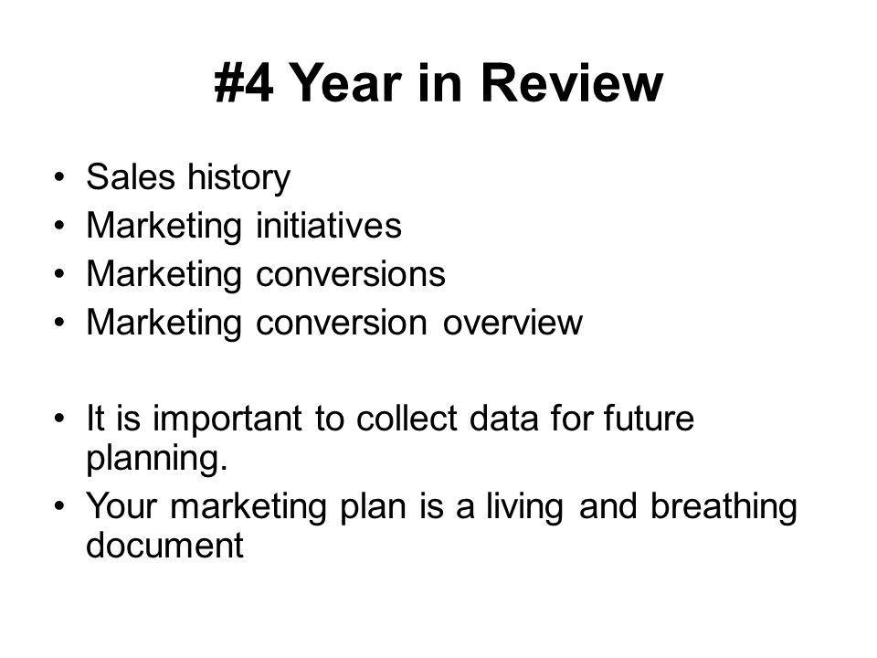 #4 Year in Review Sales history Marketing initiatives