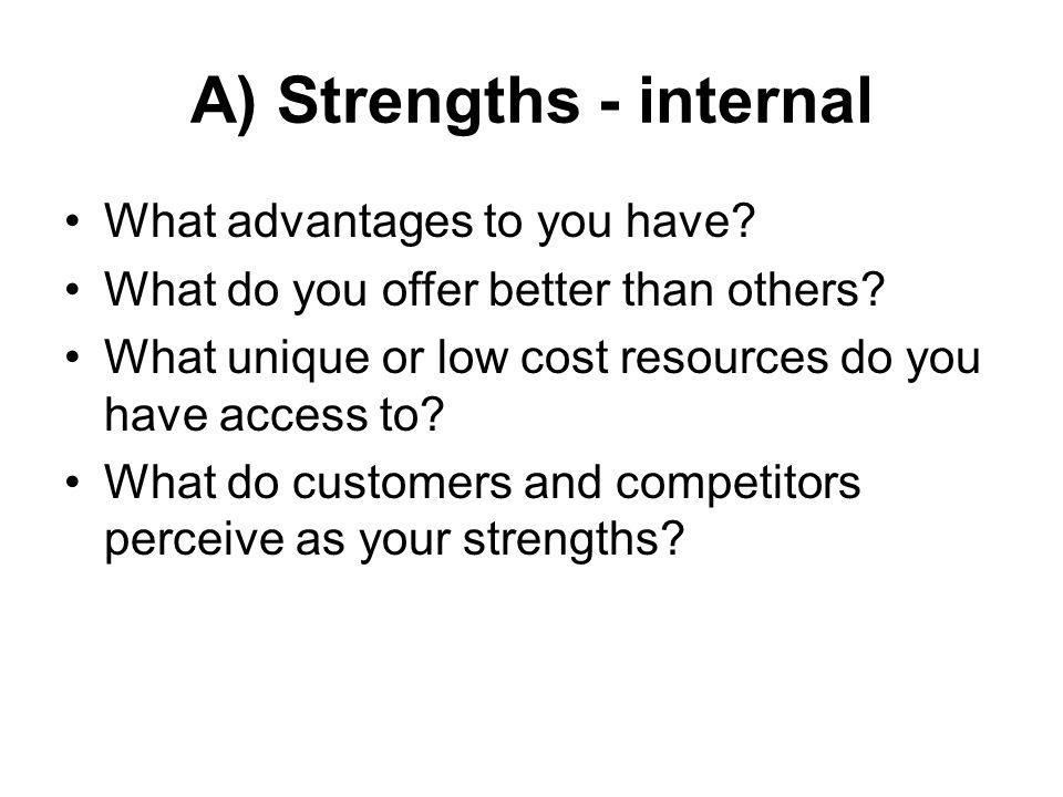 A) Strengths - internal