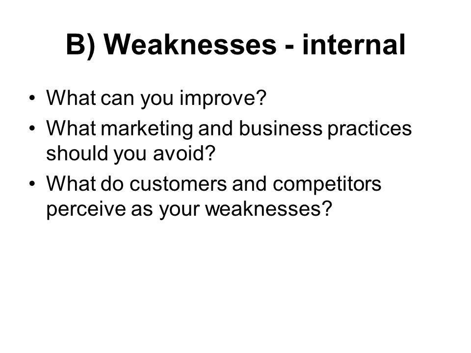 B) Weaknesses - internal