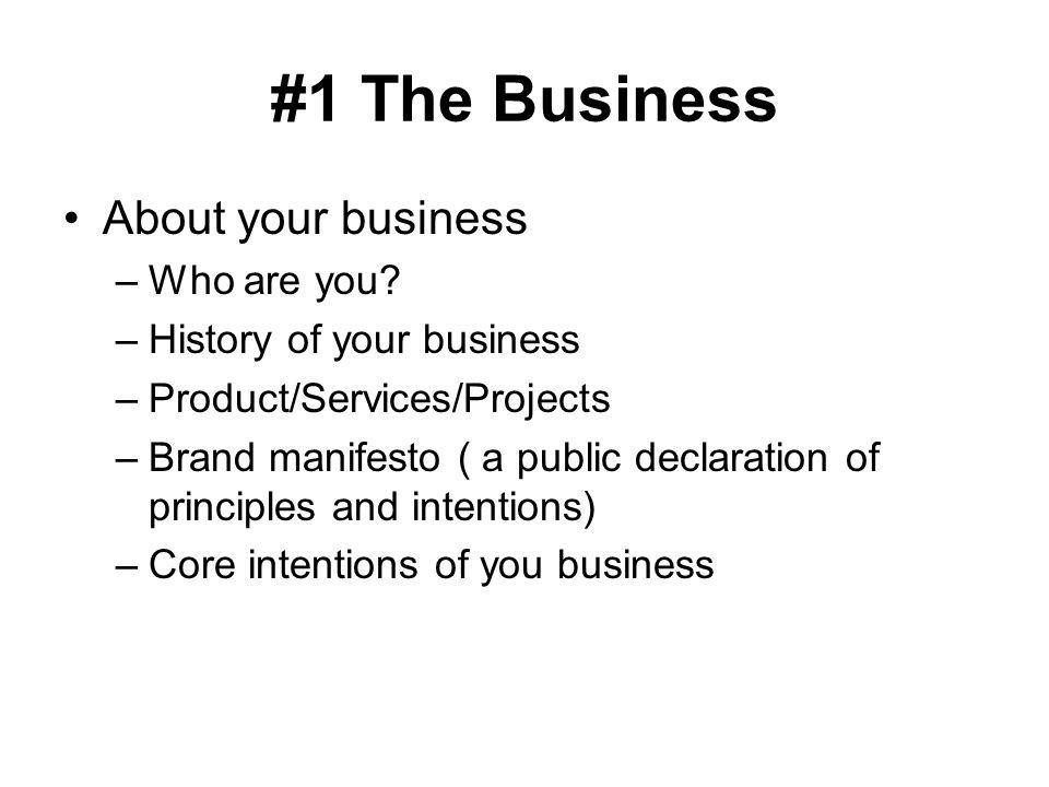 #1 The Business About your business Who are you