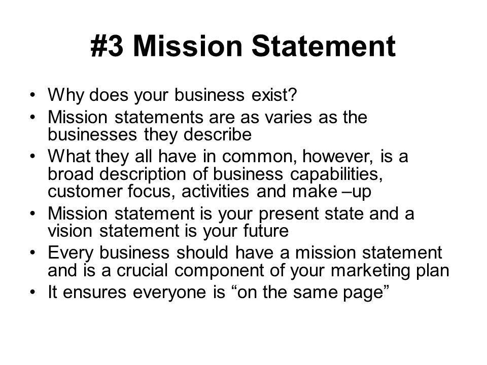 #3 Mission Statement Why does your business exist
