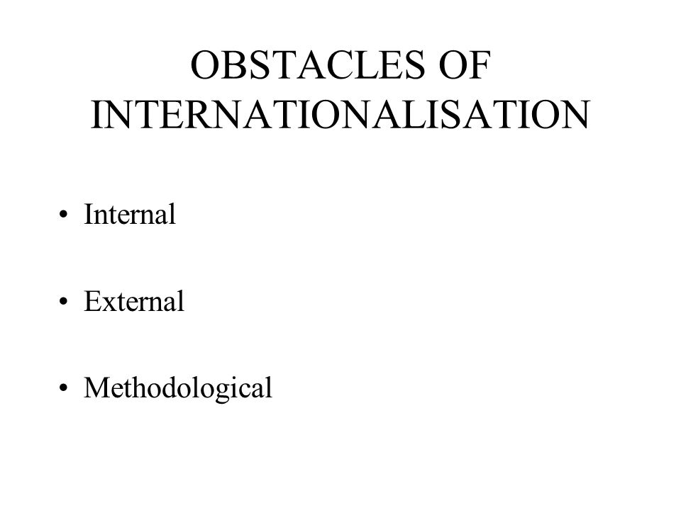 OBSTACLES OF INTERNATIONALISATION