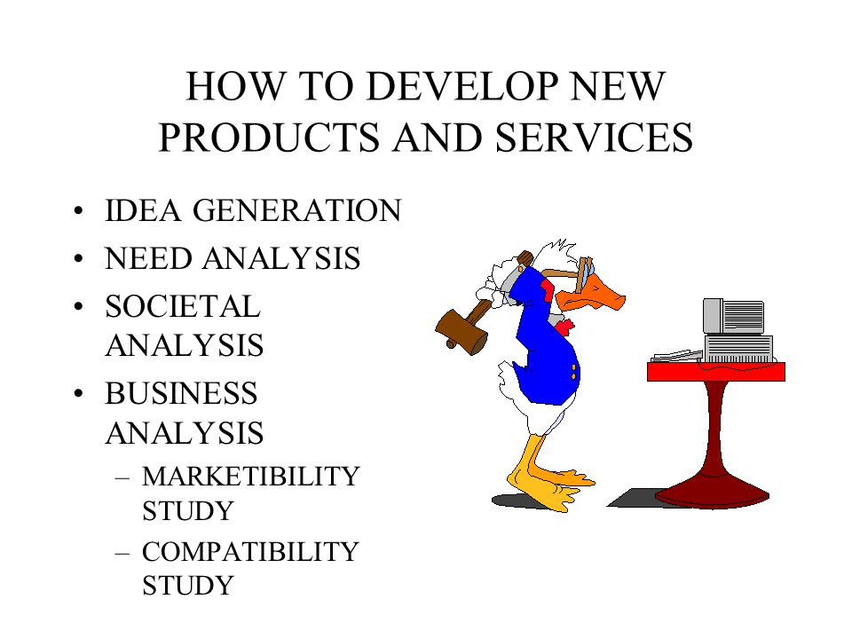 HOW TO DEVELOP NEW PRODUCTS AND SERVICES