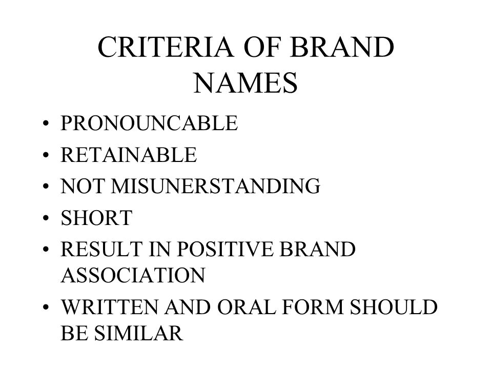 CRITERIA OF BRAND NAMES