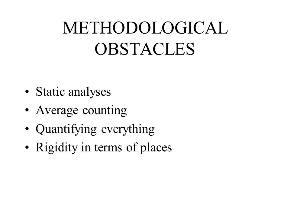 METHODOLOGICAL OBSTACLES