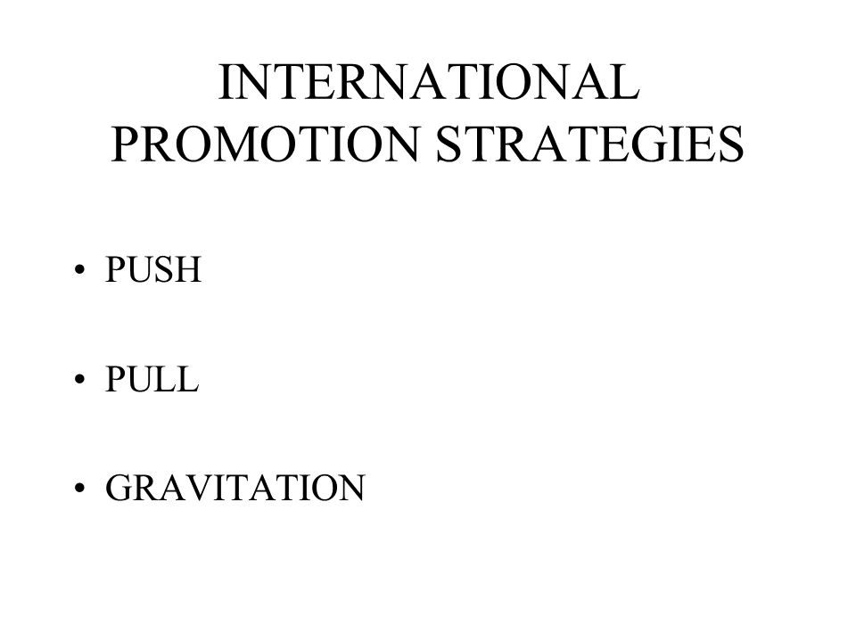 INTERNATIONAL PROMOTION STRATEGIES