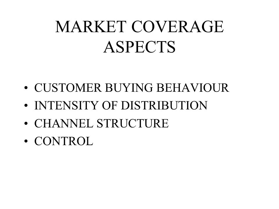 MARKET COVERAGE ASPECTS