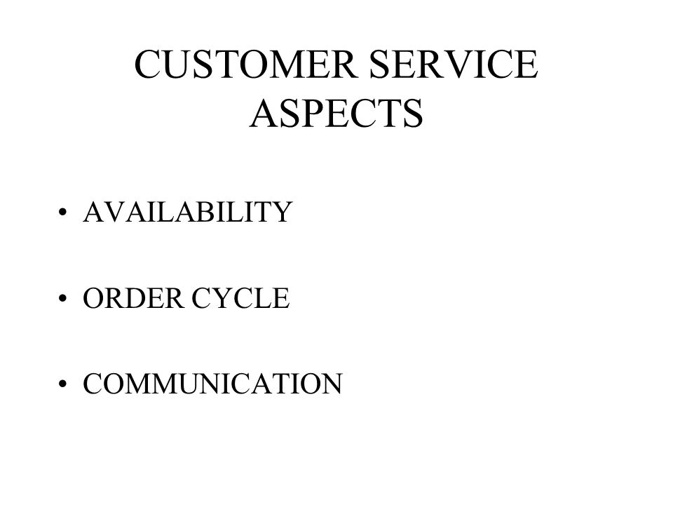 CUSTOMER SERVICE ASPECTS