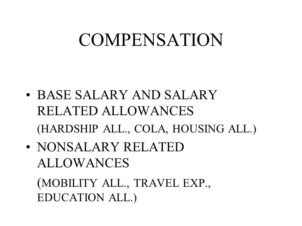 COMPENSATION BASE SALARY AND SALARY RELATED ALLOWANCES
