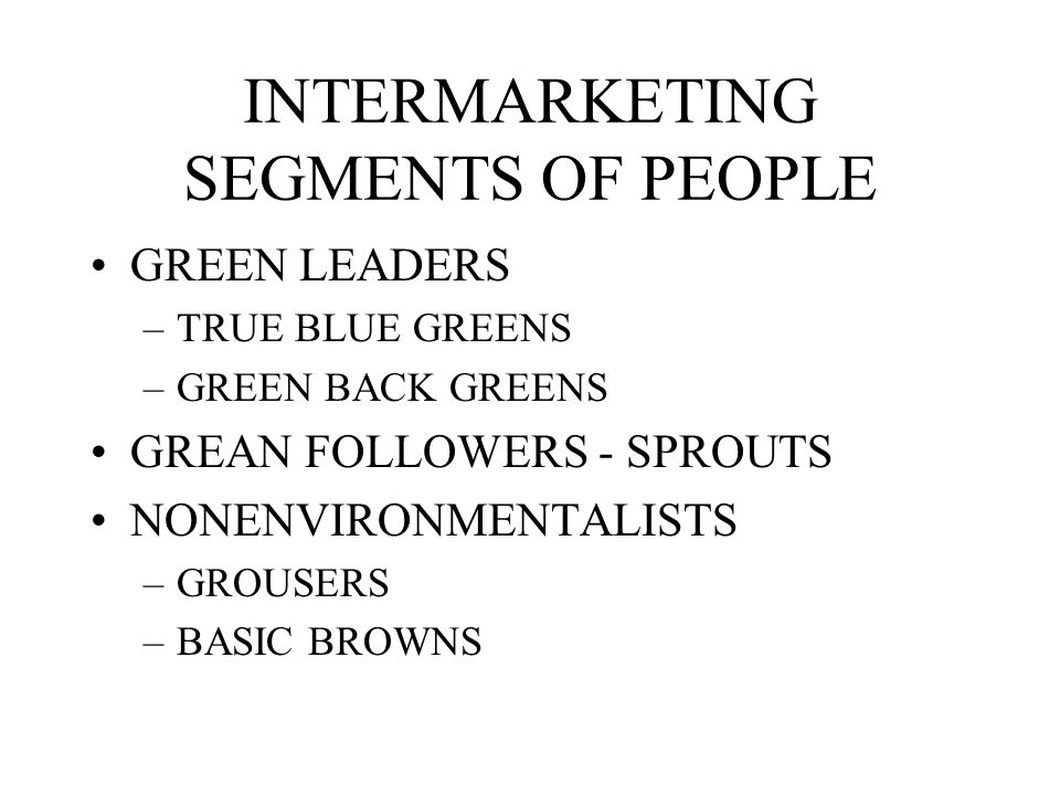 INTERMARKETING SEGMENTS OF PEOPLE