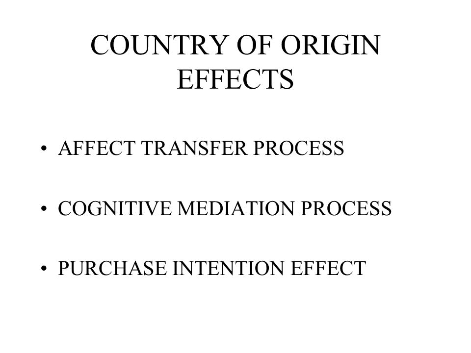 COUNTRY OF ORIGIN EFFECTS
