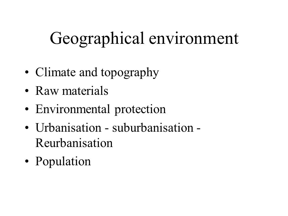Geographical environment