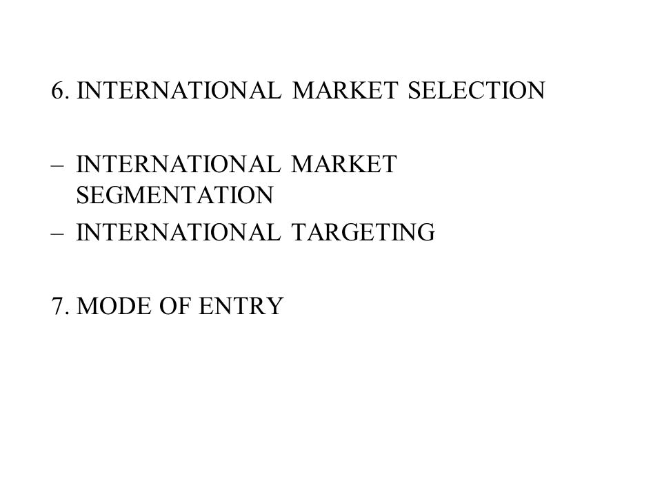 6. INTERNATIONAL MARKET SELECTION