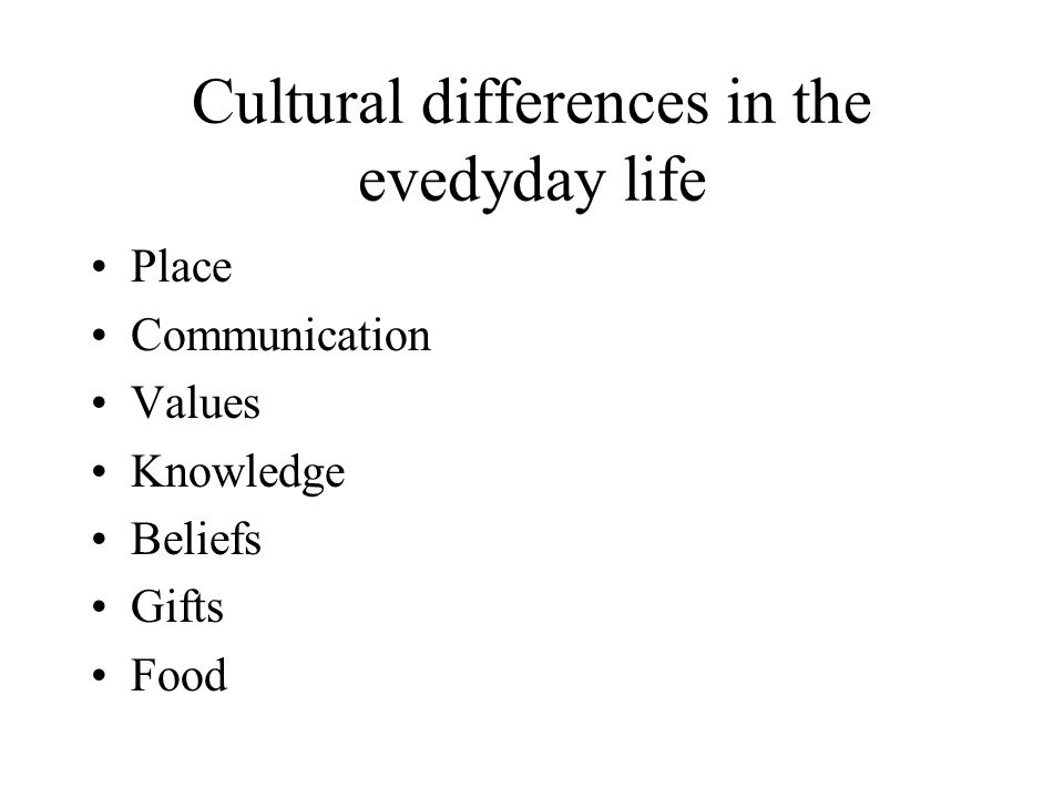 Cultural differences in the evedyday life