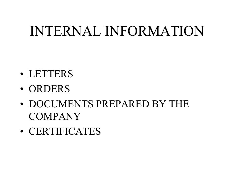 INTERNAL INFORMATION LETTERS ORDERS DOCUMENTS PREPARED BY THE COMPANY