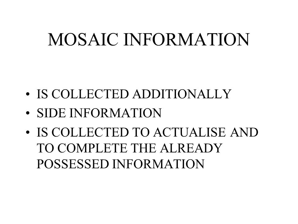 MOSAIC INFORMATION IS COLLECTED ADDITIONALLY SIDE INFORMATION
