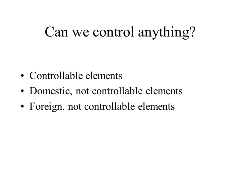 Can we control anything