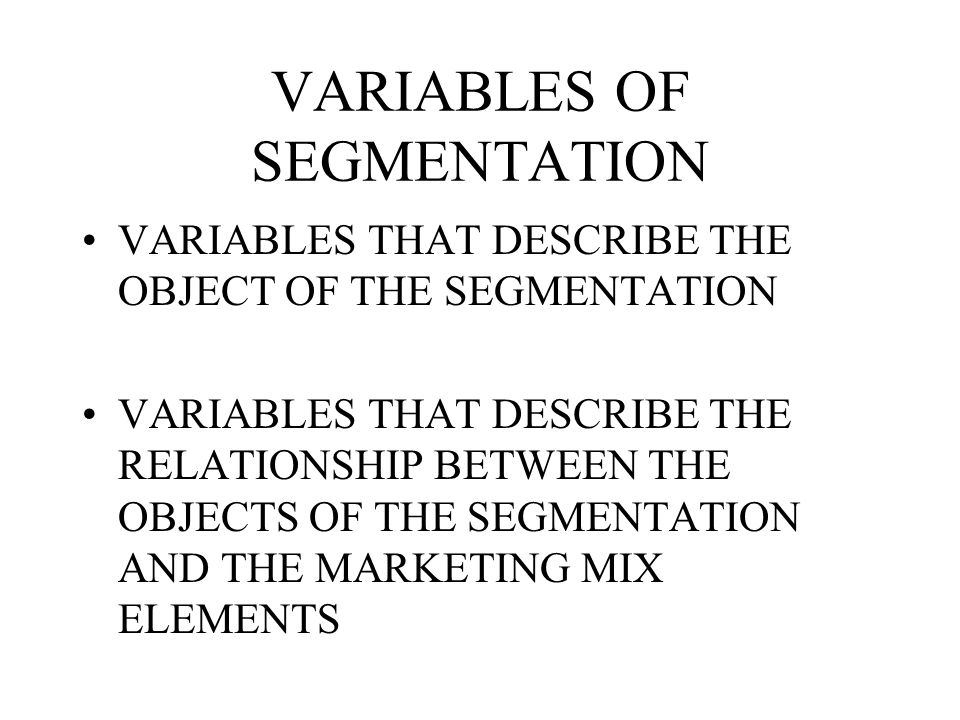 VARIABLES OF SEGMENTATION
