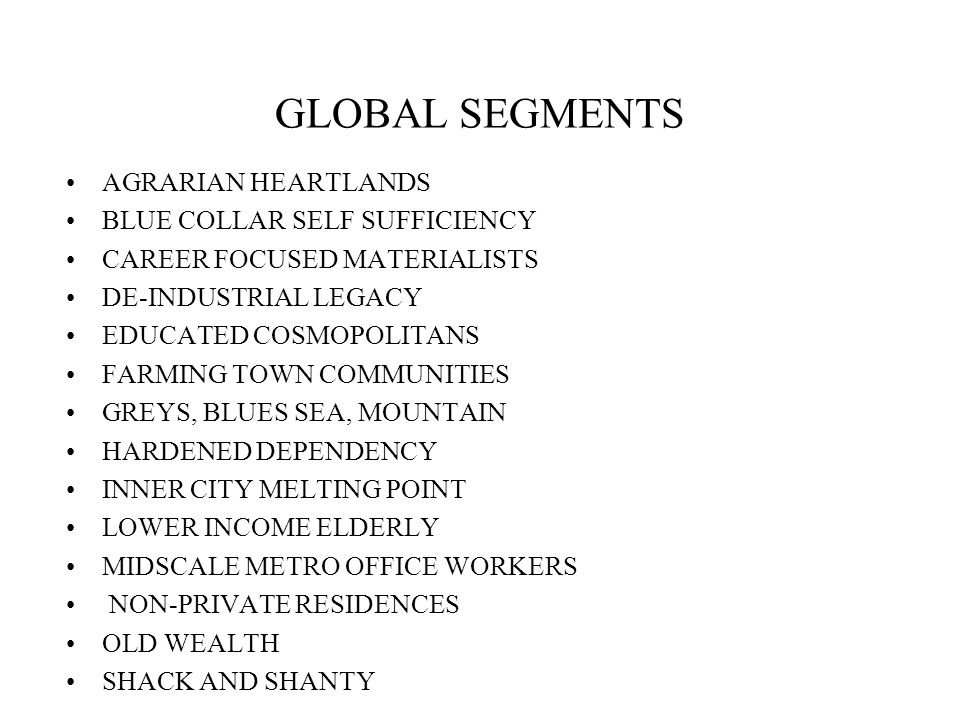 GLOBAL SEGMENTS AGRARIAN HEARTLANDS BLUE COLLAR SELF SUFFICIENCY