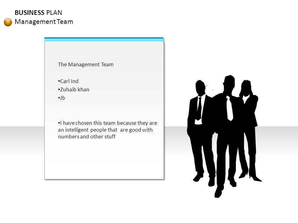 BUSINESS PLAN Management Team bar The Management Team Carl Ind