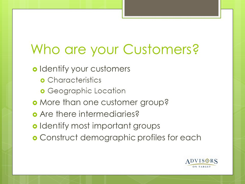 Who are your Customers Identify your customers