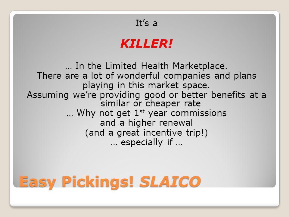 Easy Pickings! SLAICO KILLER! It's a