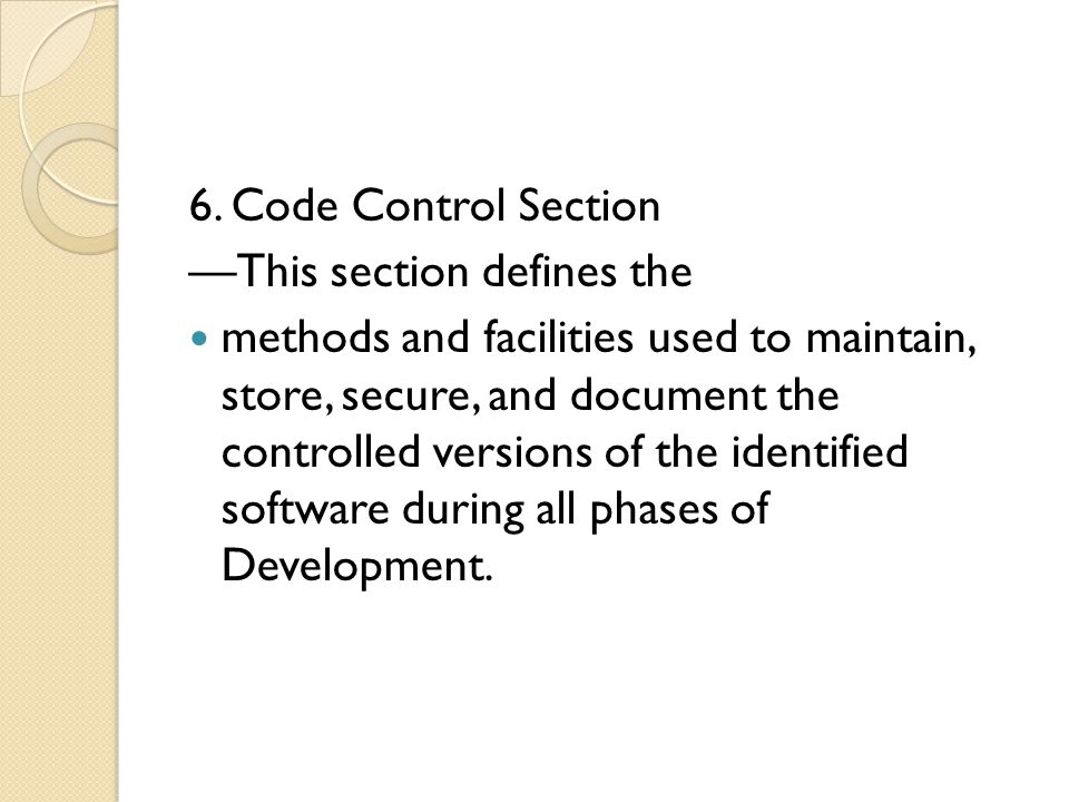 6. Code Control Section —This section defines the.
