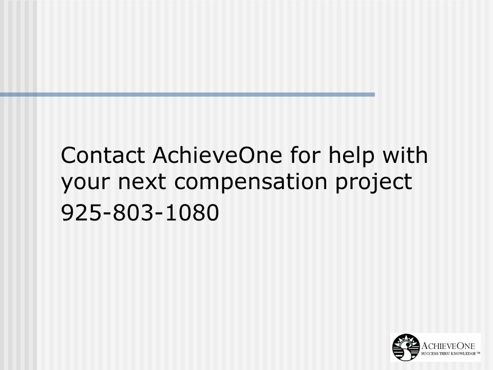Contact AchieveOne for help with your next compensation project