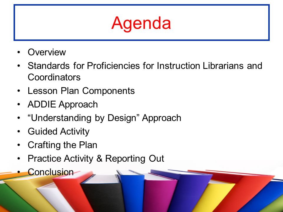 Agenda Overview. Standards for Proficiencies for Instruction Librarians and Coordinators. Lesson Plan Components.