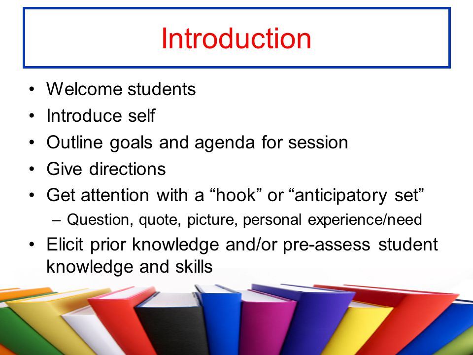 Introduction Welcome students Introduce self