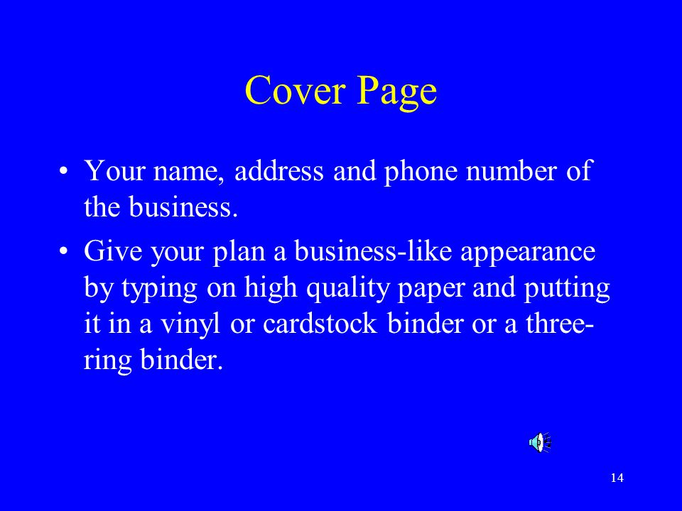 Cover Page Your name, address and phone number of the business.